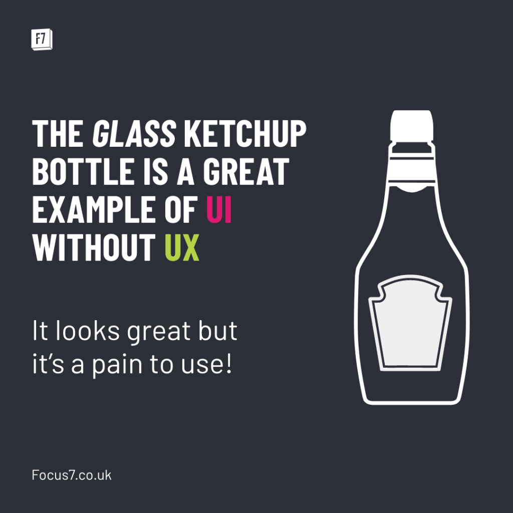 The glass ketchup bottle is a great example of UI with UX